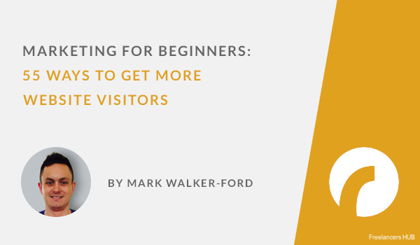 Online Marketing for Beginners: 55 Ways to Get More Website Visitors: