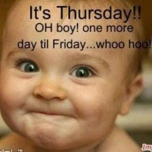 thursday today almostfriday thursdaythoughts