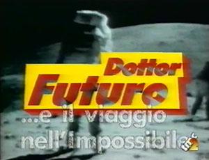 Dotor Futuro ...e il viaggio nell'impossibile