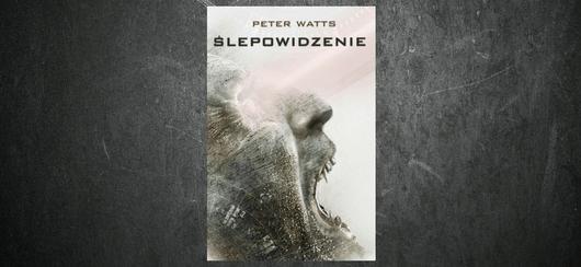 Ślepowidzenie Peter Watts