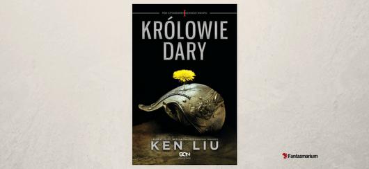 """""""Królowie Dary"""" Ken Liu - recenzja"""