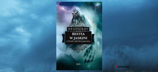 """""""Bestia w jaskini i inne opowiadania"""" H.P. Lovecraft"""