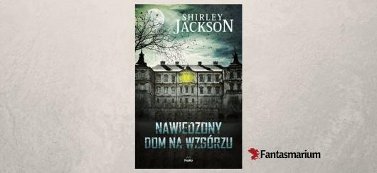 """""""Nawiedzony Dom na Wzgórzu"""" Shirley Jackson"""