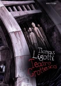 """""""Teatro Grottesco"""" Thomas Ligotti - weird fiction"""