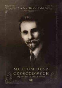 """""""Muzeum dusz czyśćcowych"""" Stefan Grabiński - weird fiction"""