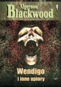 """""""Wendigo i inne upiory"""" - weird fiction"""