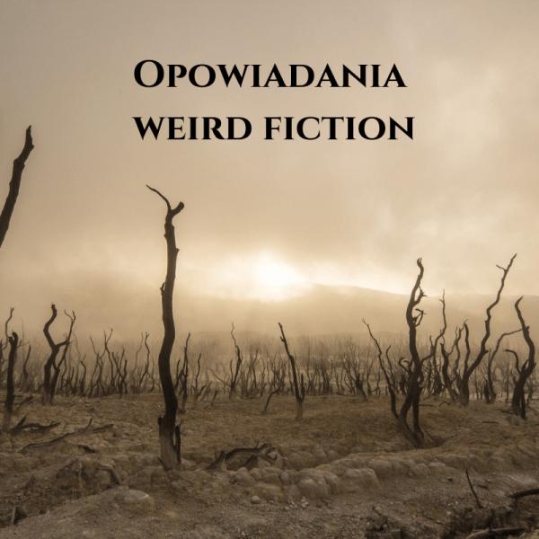 Opowiadania weird fiction - lista