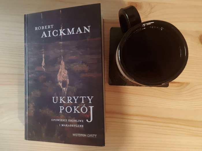 """Ukryty pokój"" Robert Aickman"