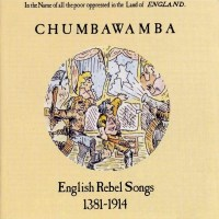 chumbawamba: english rebel songs 1381-1914