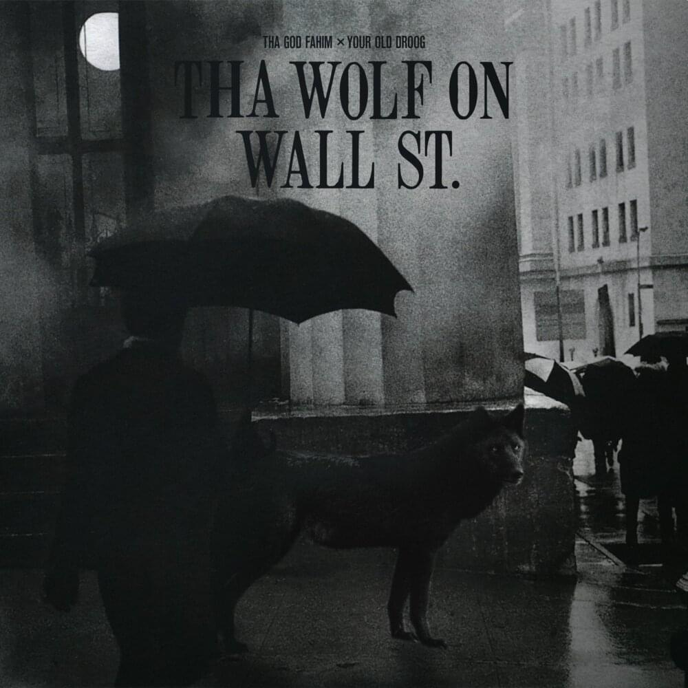 """Tha God Fahim & Your Old Droog- """"Tha Wolf On Wall St"""" (Album Review)"""