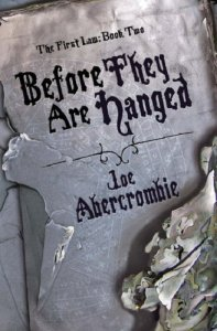 Before They Are Hanged (First Law) by Joe Abercrombie