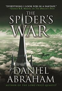 The Spider's War (Dagger and Coin, #5) by Daniel Abraham
