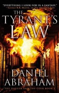 The Tyrant's Law (Dagger and Coin, #3) by Daniel Abraham