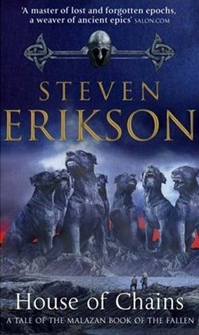 House of Chains (Malazan Book of the Fallen, #4) by Steven Erikson