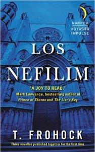 Los Nefilim by Teresa Frohock