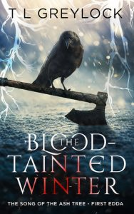 The Blood-Tainted Winter (Song of the Ash Tree, #1) by T. L. Greylock