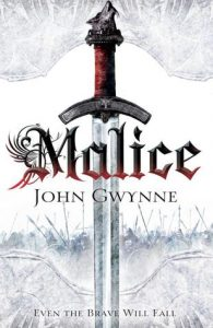 Malice (Faithful and Fallen, #1) by John Gwynne