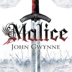 Malice (Faithful and Fallen, #1) by John Gwynne
