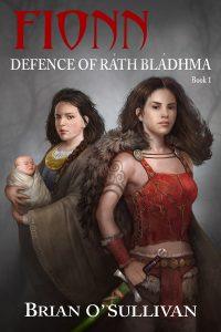 Fionn: Defence of Ráth Bládhma (Fionn mac Cumhaill, #1) by Brian O'Sullivan