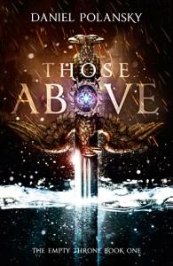 Those Above (Empty Throne, #1) by Daniel Polansky