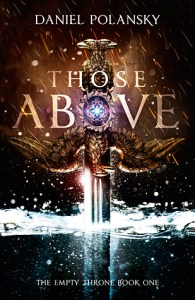 Those Above (Empty Throne, #1) by Daniel Polansky