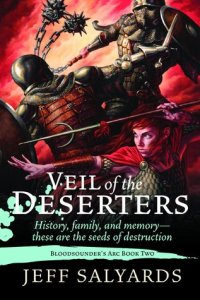 Veil of the Deserters (Bloodsounder's Arc, #2) by Jeff Salyards