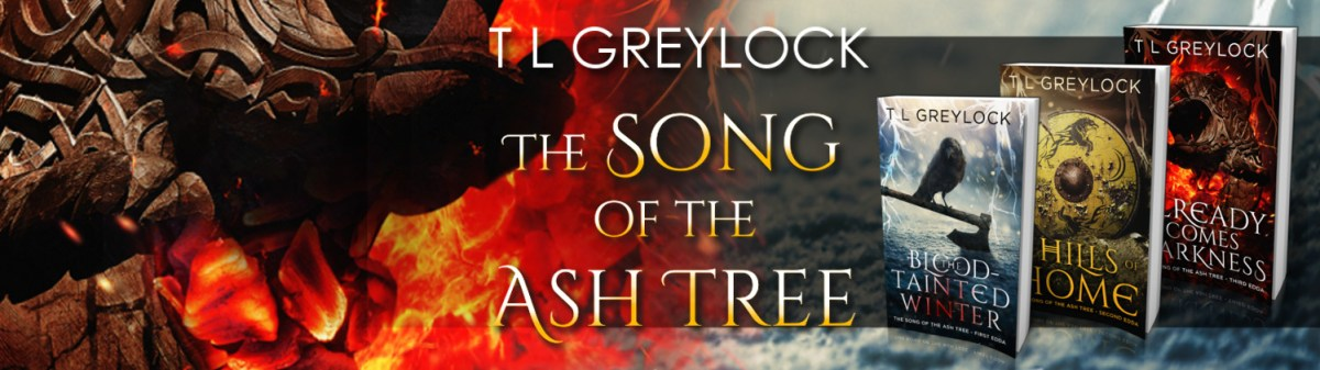 The Song of the Ash Tree by T. L. Greylock