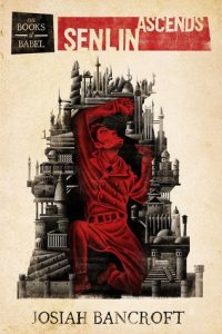 Senlin Ascends (Books of Babel) by Josiah Bancroft