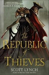 The Republic of Thieves (Gentlemen Bastards) by Scott Lynch