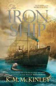 The Iron Ship (Gates of the World) by K. M. McKinley