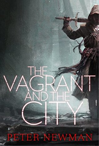 The Vagrant and the City (The Vagrant) by Peter Newman