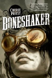 Boneshaker (Clockwork Century) by Cherie Priest