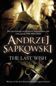 The Last Wish (The Witcher) by Andrzej Sapkowski