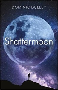 Shattermoon by Dominic Dulley