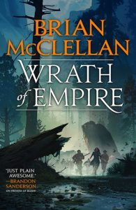 Wrath of Empire (Gods of Blood and Powder) by Brian McClellan