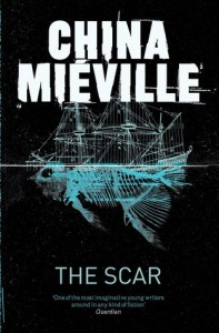 The Scar (Bas-Lag) by China Mieville