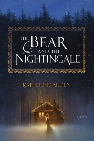 The Bear and the Nightingale (Winternight) by Katherine Arden