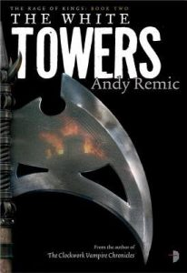 The White Towers (Rage of Kings) by Andy Remic