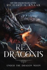 Under the Dragon Moon (Rex Draconis) by Richard A. Knaak