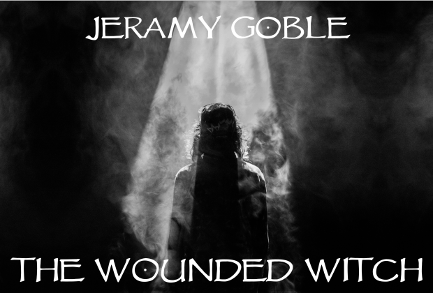 The Wounded Witch by Jeramy Goble