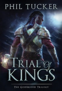 Trial of Kings (Godsblood) by Phil Tucker
