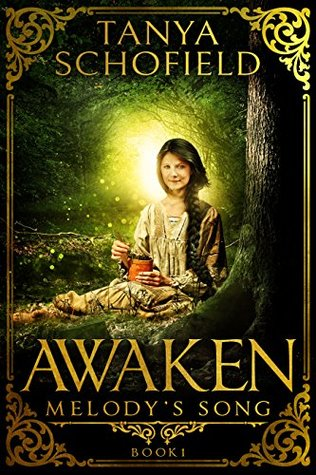 Awaken (Melody's Song) by Tanya Schofield