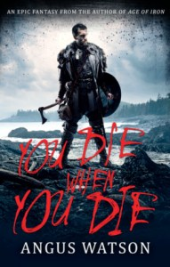You Die When You Die (West of West) by Angus Watson
