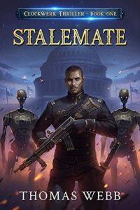 Stalemate (Clockwerk Thriller) by Thomas Webb