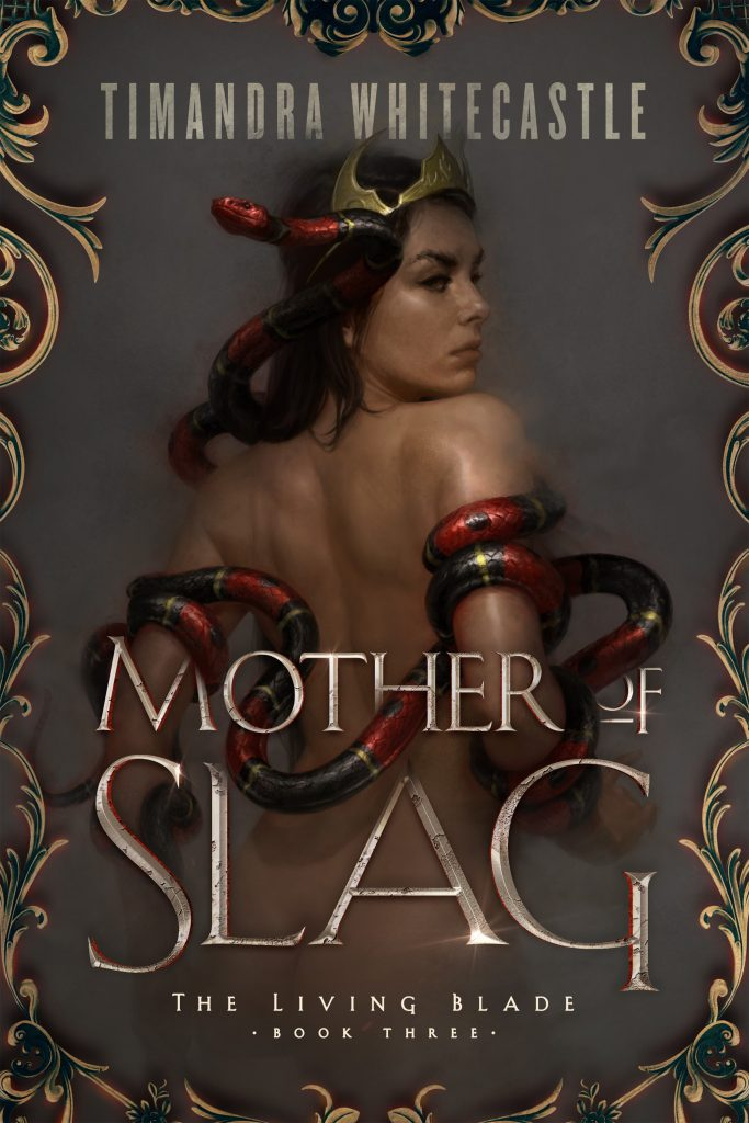 Mother of Slag (Living Blade) by Timandra Whitecastle