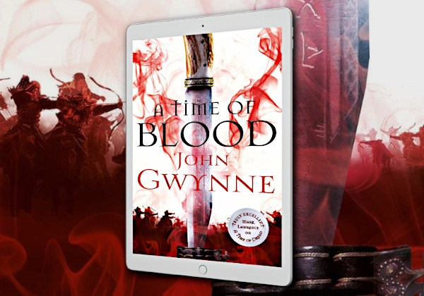 A Time of Blood (Of Blood and Bone) by John Gwynne