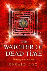 The Watcher of Dead Time (The Relic Guild) by Edward Cox