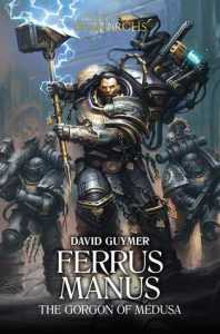 Ferrus Manus: The Gorgon of Medusa by David Guymer