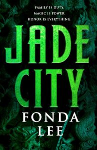 Jade City (Green Bone Saga) by Fonda Lee