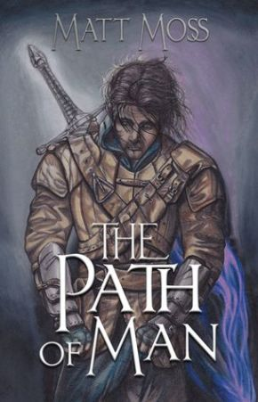 The Path of Man (Soul Stone Trilogy) by Matt Moss